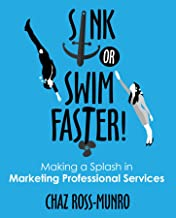 Sink or Swim Faster!: Making a Splash in Marketing Professional Services