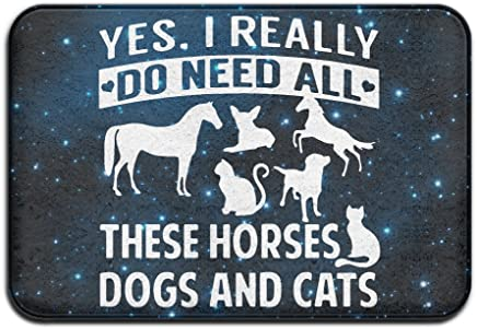 Soft Non-slip Yes, I Really Do Need All These Horses Dogs And Cats Bath Mat Coral Rug Door Mat Entrance Rug Floor Mats For Front Outside Doors Entry Carpet 40 X 60 Cm.