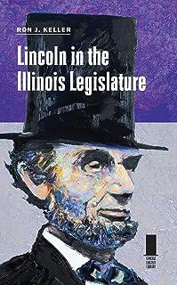 Lincoln in the Illinois Legislature (Concise Lincoln Library)