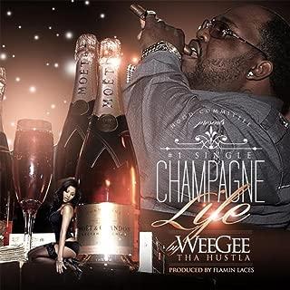 Champagne Life [Explicit]