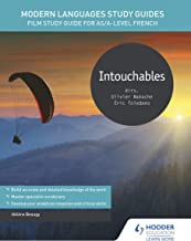Modern Languages Study Guides: Intouchables: Film Study Guide for AS/A-level French