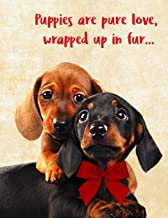 Puppies are pure love, wrapped up in fur: 8.5x11 inches 130 lined pages notebook, notepad, composition book, manuscript bo...