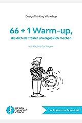 Design Thinking Workshop: 66 + 1 Warm-up, die dich als Trainer unvergesslich machen (German Edition) Kindle Edition