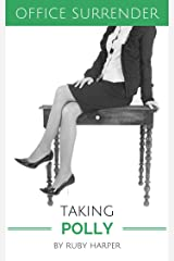 Taking Polly : A Secretary's Sensual Encounter with Her Boss (Office Surrender Book 4) Kindle Edition