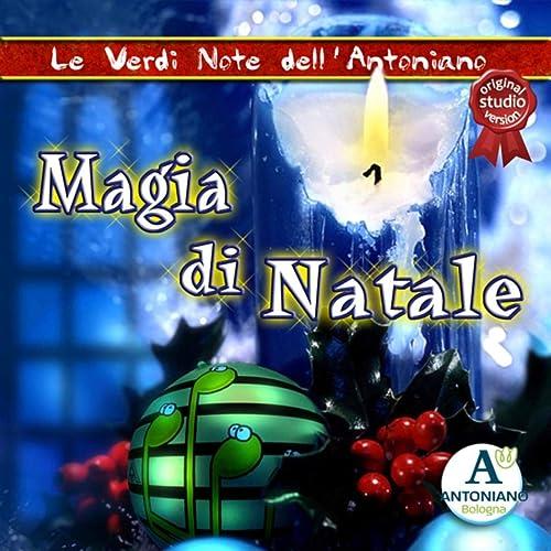 Notte Magica Verdi Note.Notte Magica By Le Verdi Note Dell Antoniano On Amazon Music