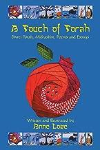 A Touch of Torah: Divrei Torah, Midrashim, Poems and Essays