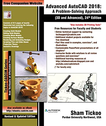 Advanced AutoCAD 2018: A Problem Solving Approach, 3D and