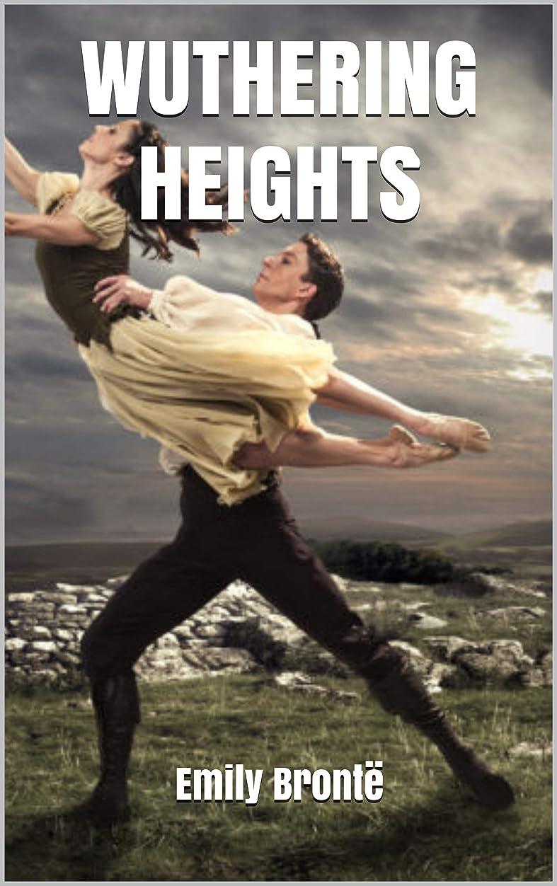 微弱処分したわずらわしいWUTHERING HEIGHTS (English Edition)
