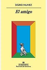 El amigo (Panorama de narrativas nº 1008) (Spanish Edition) Kindle Edition