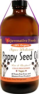 Rejuvenative Foods Virgin & Unrefined Certified Organic Pure and Fresh Raw Completely Low-Temp Pressed and Processed Food Grade Edible Culinary Poppyseed Oil-8 oz