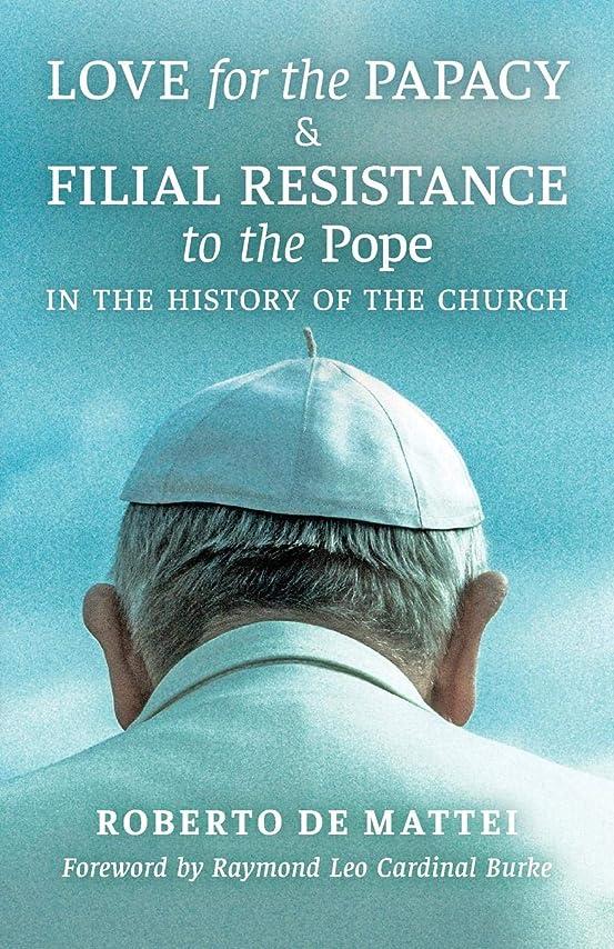 クラウド戦略原子炉Love for the Papacy and Filial Resistance to the Pope in the History of the Church