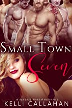 Small Town Seven: Reverse Harem Romance (Haremworld Book 1)