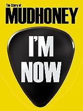Mudhoney - I'm Now: The Story Of Mudhoney