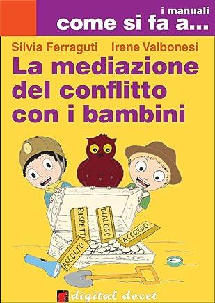 La mediazione del conflitto con i bambini (Digital Docet - Manuali Come Si Fa A...)