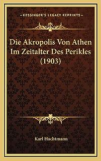 Die Akropolis Von Athen Im Zeitalter Des Perikles (1903)