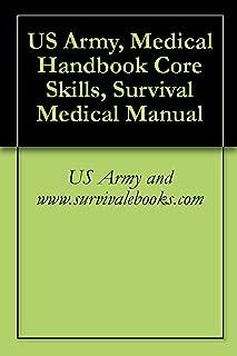 US Army, Medical Handbook Core Skills, Survival Medical Manual