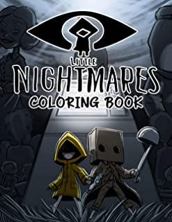 Little Nightmares Coloring Book: A Stunning Coloring Book For Gamers To Relax And Have Fun With Lots Of Little Nightmares ...