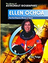 Ellen Ochoa: The First Hispanic Woman in Space (The Library of Astronaut Biographies)