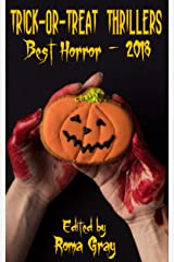 Trick or Treat Thrillers: Best Horror - 2018 (Trick-or-Treat Thrillers Book 2) Kindle Edition