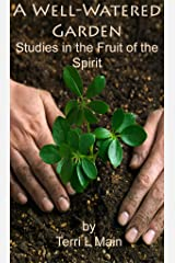 A Well-Watered Garden: Studies in the Fruit of the Spirit (The Wordmaster Bible Study Library) Kindle Edition