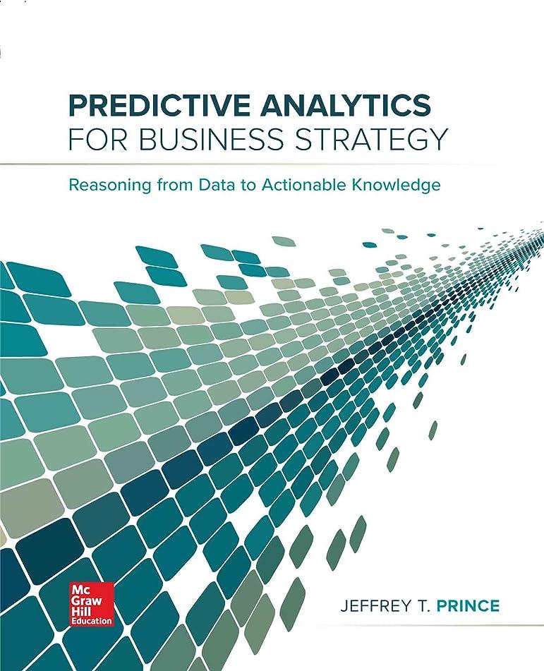 ティーンエイジャー速い観察するPredictive Analytics for Business Strategy (English Edition)