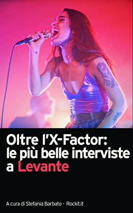 Oltre lX-Factor: le più belle interviste a Levante