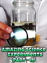 Amazing Science Experiments - Part 3