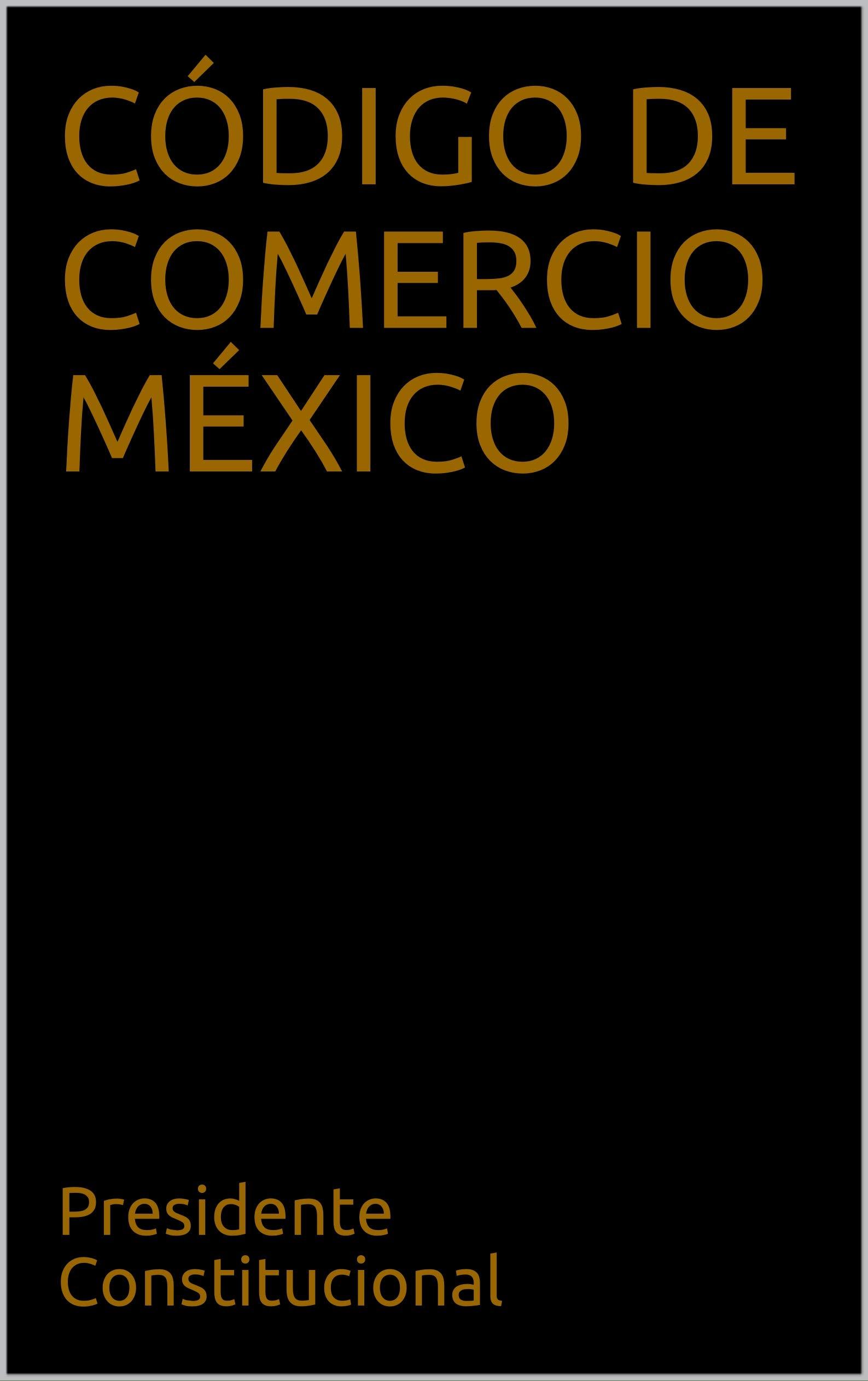 CÓDIGO DE COMERCIO MÉXICO (Spanish Edition)