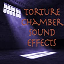 Torture Chamber Sound Effects