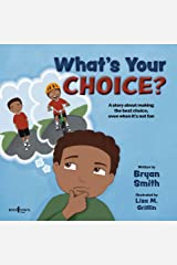 What's Your Choice?: A Story about Making the Best Choice, Even When It's Not Fun (Stepping Up Social Skills Book 2) Kindle Edition
