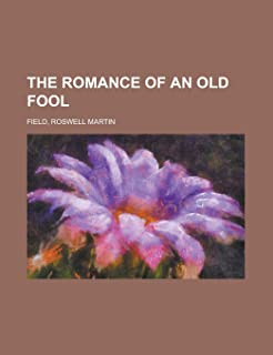 The Romance of an Old Fool