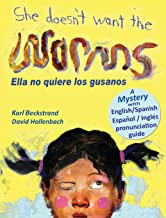 She Doesn't Want the Worms - Ella no quiere los gusanos: A Mystery in English & Spanish (Mini-Mysteries for Minors) (Engli...