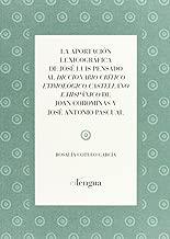 La aportación lexicográfica de José Luis Pensado al diccionario crítico etimológico castellano e hispánico de Joan Corominas y José Antonio Pascual