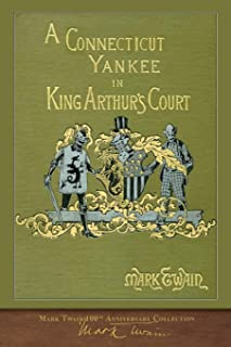 A Connecticut Yankee in King Arthur's Court: 100th Anniversary Collection