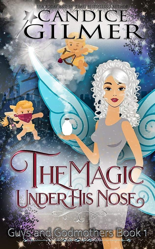 フィードバック刺す失礼The Magic Under His Nose: A Guys and Godmothers Book