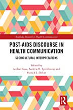 Post-AIDS Discourse in Health Communication: Sociocultural Interpretations (Routledge Research in Health Communication) (E...