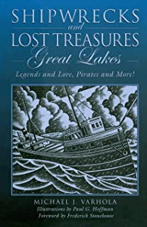 Shipwrecks and Lost Treasures: Great Lakes: Legends And Lore, Pirates And More!