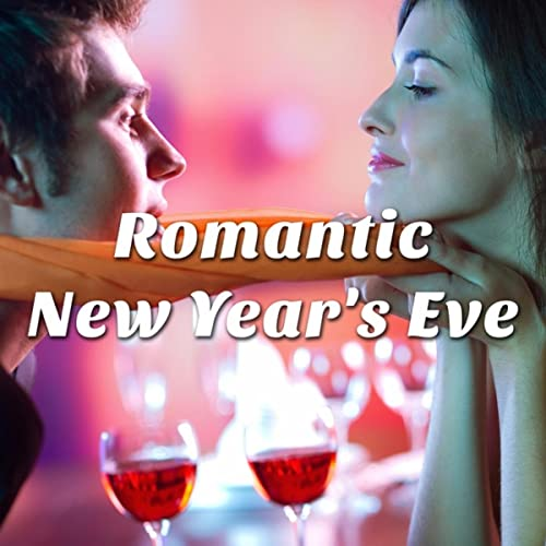 Romantic New Years Eve The Ultimate Playlist For Lounge Parties