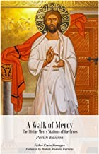 A Walk of Mercy ~ Parish Edition: The Divine Mercy Stations of the Cross