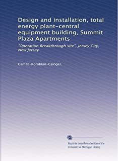 Design and installation, total energy plant-central equipment building, Summit Plaza Apartments: