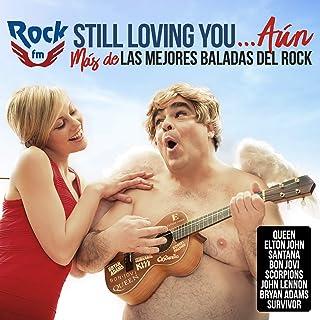 Rock FM Still Loving You…Aún (Más De Las Mejores Baladas Del Rock)