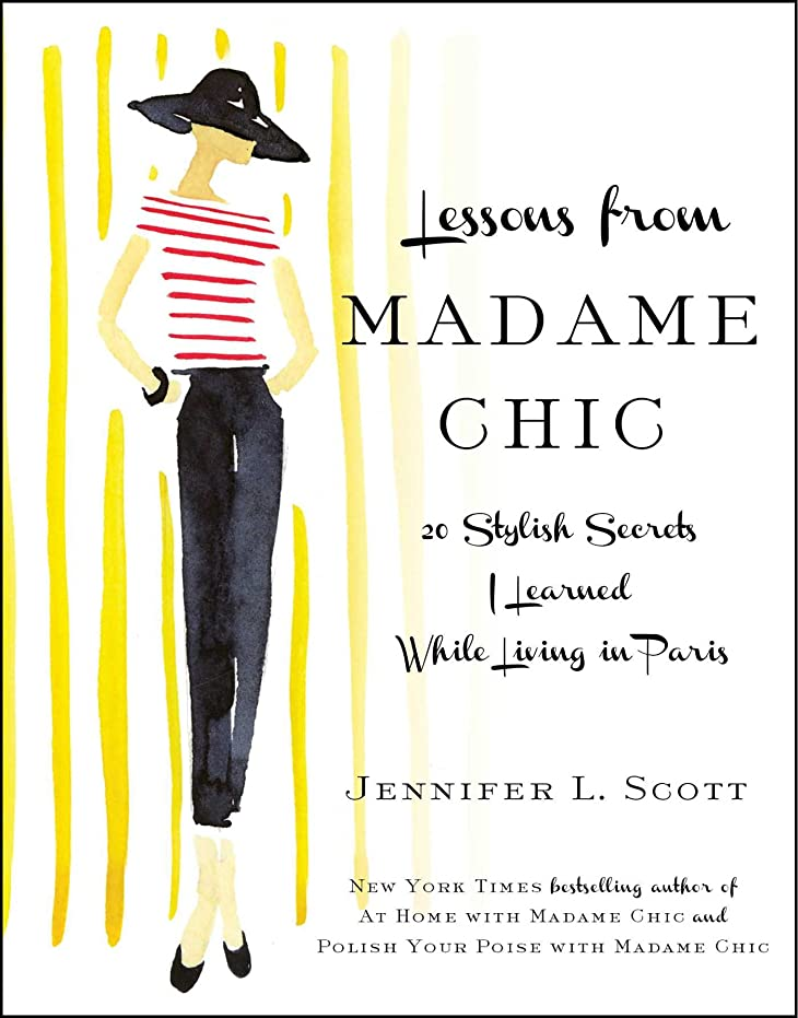 タバコしかしながら聖職者Lessons from Madame Chic: 20 Stylish Secrets I Learned While Living in Paris (English Edition)