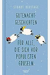 Gutenachtgeschichten für alle, die sich vor Populisten gruseln (German Edition) Kindle Edition