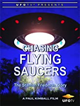 Chasing Flying Saucers - The Stanton Friedman Story