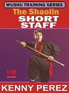 Wushu Training Series The Shaolin Short Staff Kenny Perez
