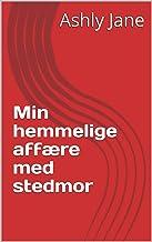 Min hemmelige affære med stedmor (Danish Edition)