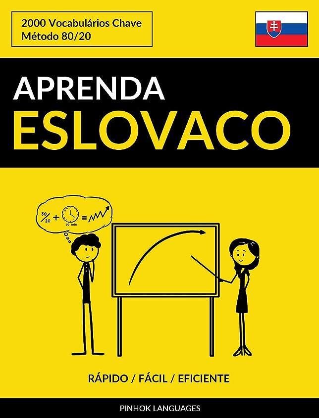 恒久的競う真実Aprenda Eslovaco - Rápido / Fácil / Eficiente: 2000 Vocabulários Chave (Portuguese Edition)