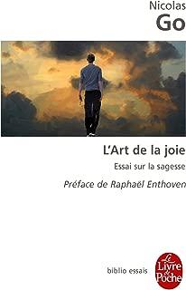 L'Art De LA Joie: Essai Sur LA Sagesse (French Edition)