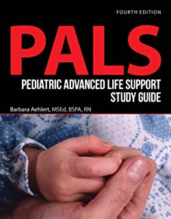 Pediatric Advanced Life Support Study Guide (Pals)