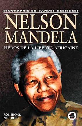 Nelson Mandela : Héros de la liberté africaine
